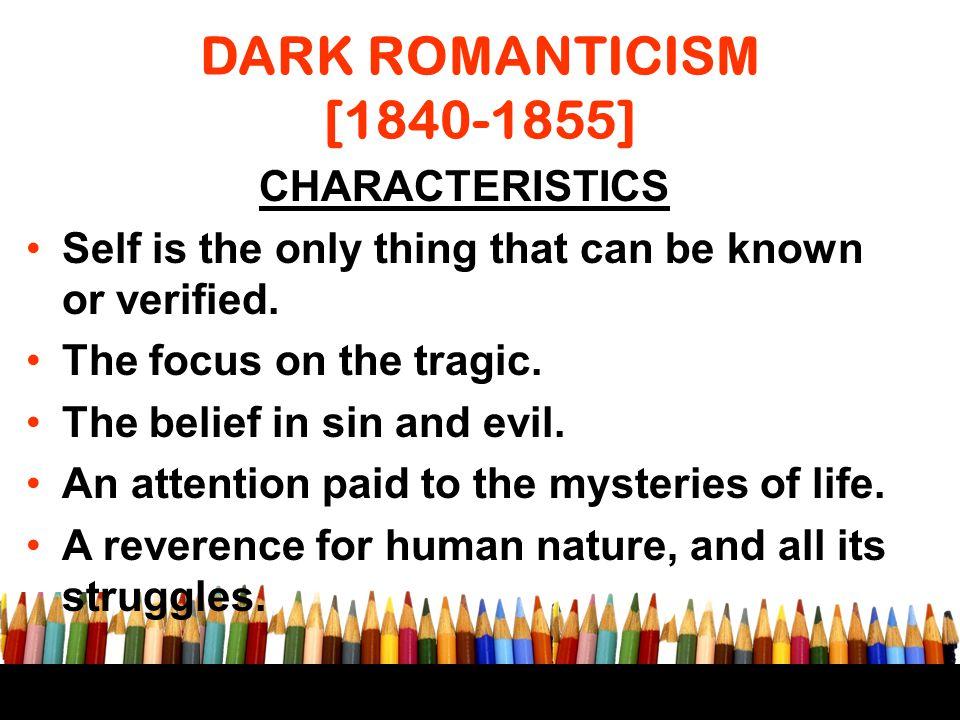 DARK ROMANTICISM [1840-1855] CHARACTERISTICS